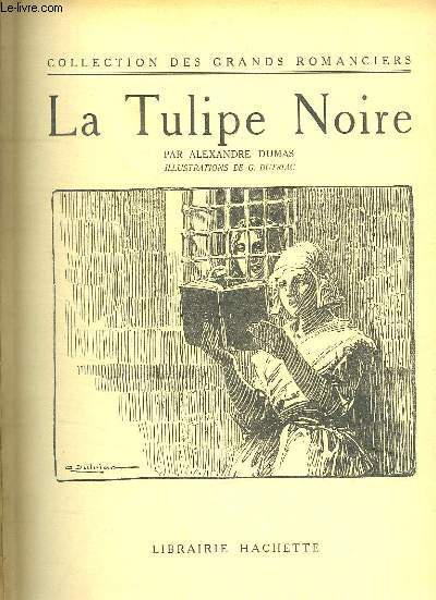 LA TULIPE NOIRE. COLLECTION LES GRANDS ROMANCIERS.