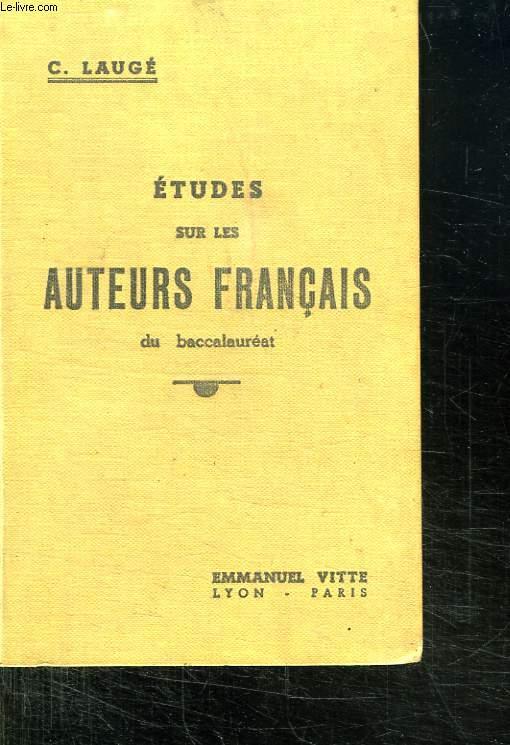 ETUDES SUR LES AUTEURS FRANCAIS DU BACCALAUREAT.