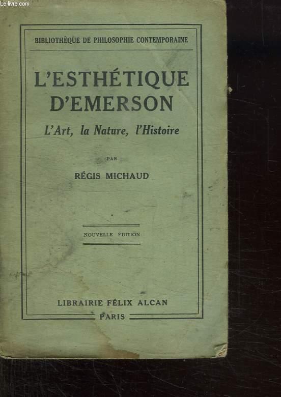 L ESTHETIQUE D EMERSON. L ART . LA NATURE.  L HISTOIRE.
