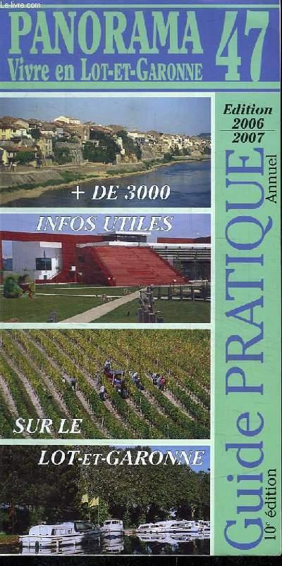 PANORAMA 47. VIVRE EN LOT ET GARONNE. GUIDE PRATIQUE. 2006 / 2007.