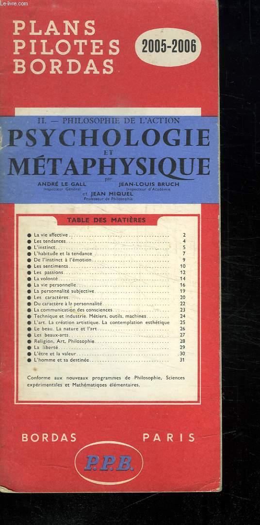 PLANS PILOTES BORDAS. 2005. 2006. PHILOSOPHIE DE L ACTION. PSYCHOLOGIE ET METAPHISIQUE.