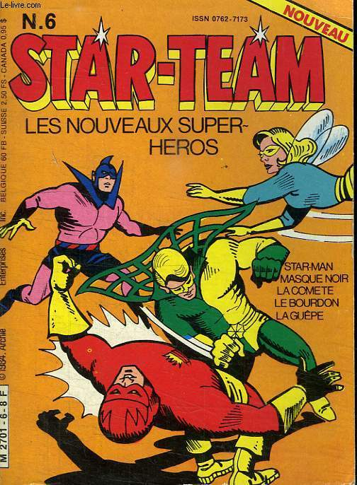 STAR TEAM N° 6. LES NOUVEAUX SUPER HEROS. STAR MANN. MASQUE NOIR. LA COMETE. LE BOURDON. LA GUEPE.