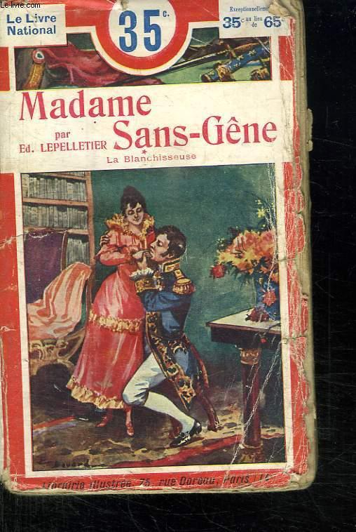 MADAME SANS GENE. LA BLANCHISSEUSE.  TIRE DE LA PIECE DE VICTORIEN SARDOU ET EMILE MOREAU.
