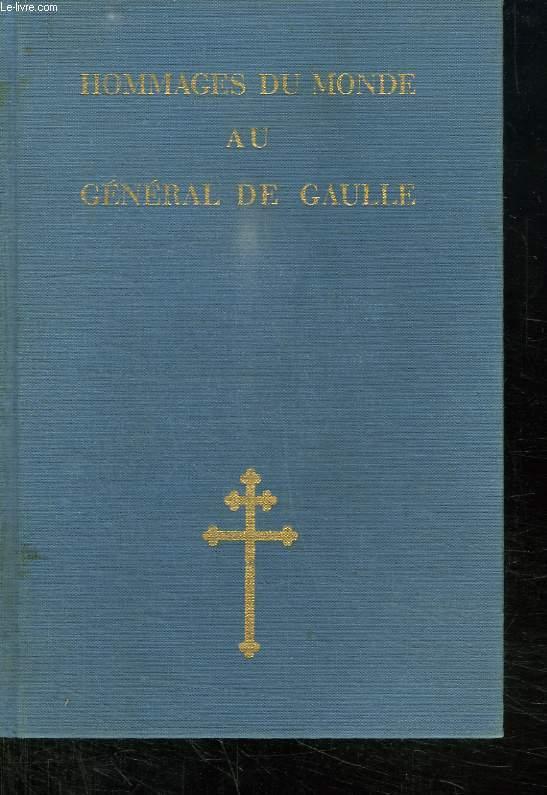 HOMMAGES DU MONDE AU GENERAL DE GAULLE.