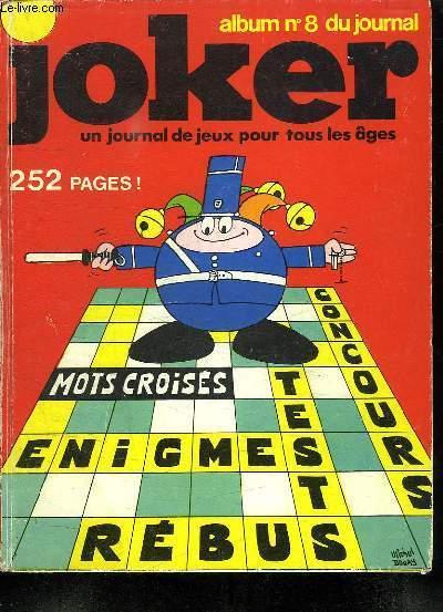 ALBUM N° 8 DU JOURNAL. JOKER. UN JOURNAL DE JEUX POUR TOUS LES AGES. DU N° 22 AU N°24.