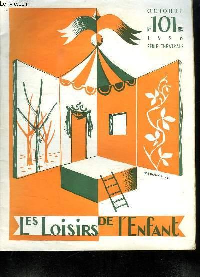 LES LOISIRS DE L ENFANT. N °101. OCTOBRE 1956.. SERIE THEATRALE.