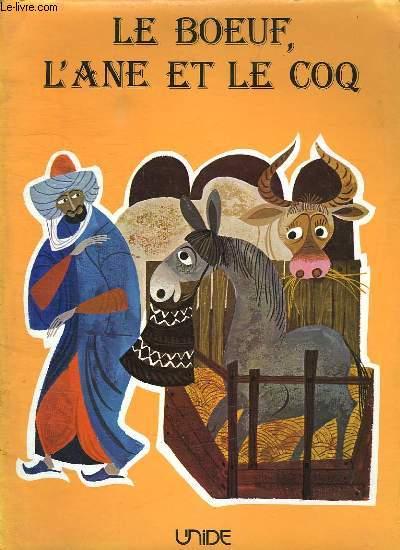 LES CONTES MERVEILLEUX. LE BOEUF, L ANE ET LE COQ.