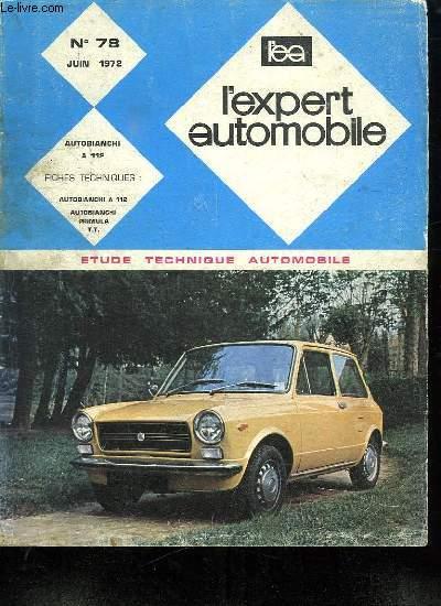 L EXPERT AUTOMOBILE. N° 78 JUIN 1972. SOMMAIRE: ASSURANCE AUTOMOBILE. ETUDES AUTOBIANCI A 112. FICHES TECHNIQUES...