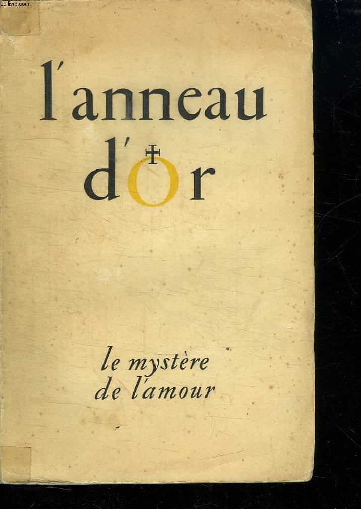 LE MYSTERE DE L AMOUR. NUMERO SPECIAL 1945 DE L ANNEAU D OR.