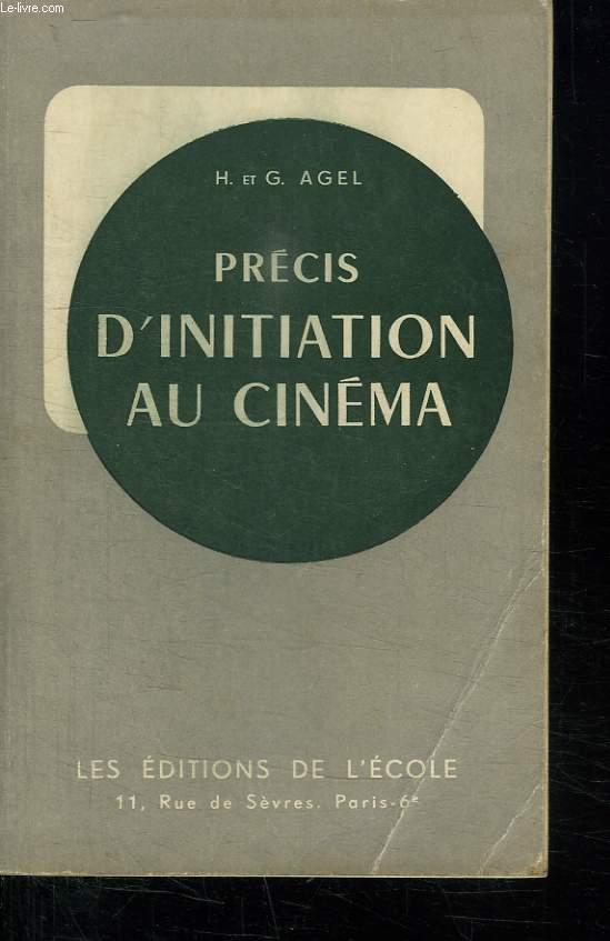 PRECIS D INITIATION AU CINEMA. CLASSES DE 3e , 2e , 1re ET CLASSES SUPERIEUR.