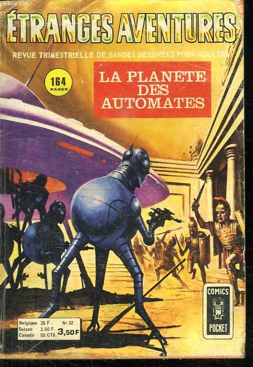 ETRANGES AVENTURES N° 32. LA PLANETE DES AUTOMATES.