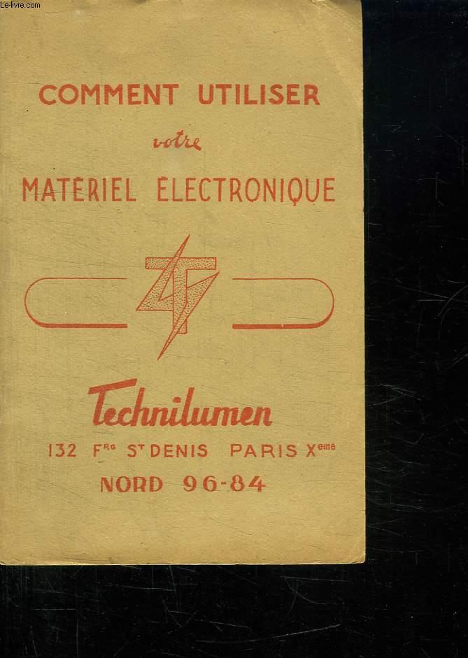 COMMENT UTILISER VOTRE MATERIEL ELECTRONIQUE.