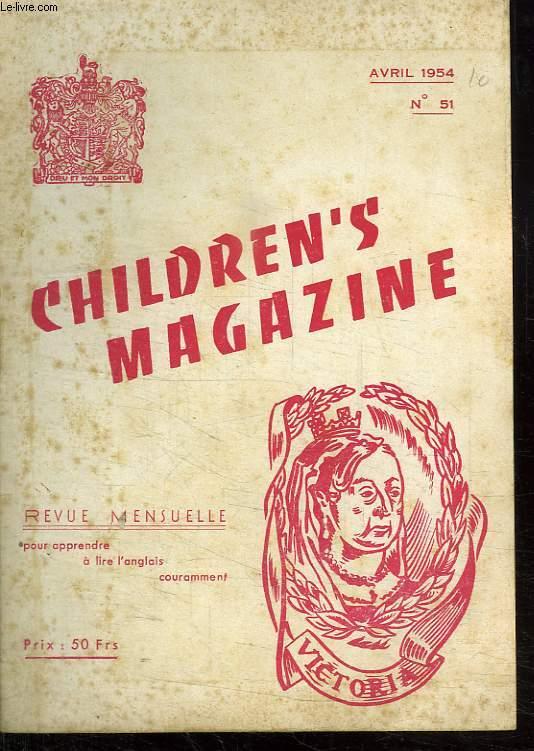 CHILDREN S MAGAZINE. N° 51. AVRIL 1954. REVUE MENSUELLE POUR APPRENDRE A LIRE L ANGLAIS COURAMMENT.