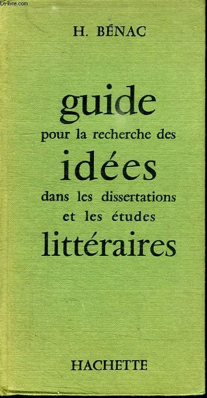 GUIDE POUR LA RECHERCHE DES IDEES DANS LA DISSERTATIONS ET LES ETUDES LITTERAIRES.