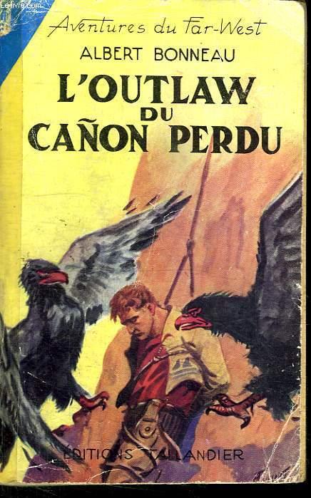 AVENTURES DU FAR WEST. N° 22. L OUTLAW DU CANON PERDU.