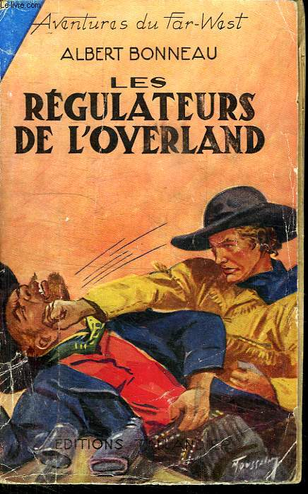 AVENTURES DU FAR WEST. N° 19. LES REGULATEURS DE L OVERLAND.