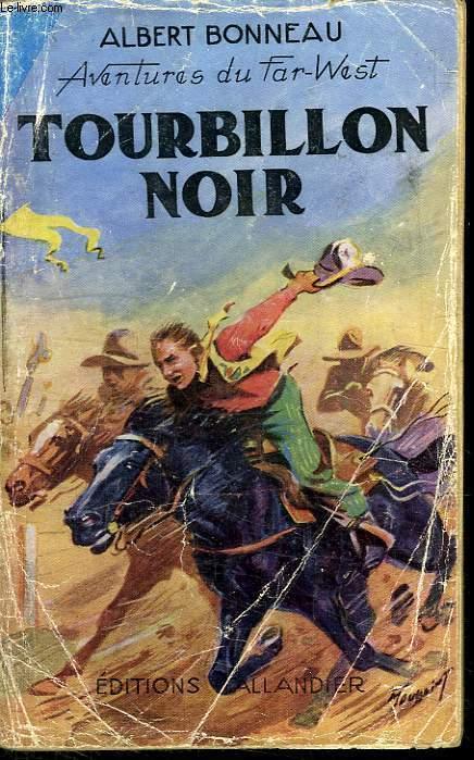 AVENTURES DU FAR WEST. N° 15. TOURBILLON NOIR.