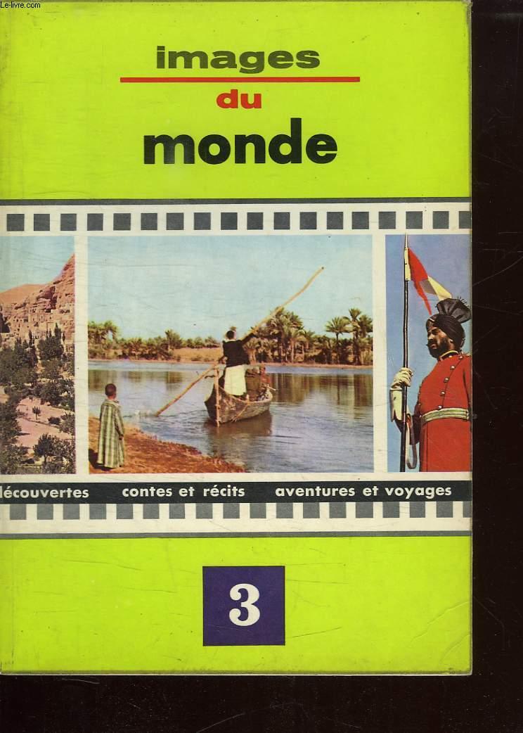 IMAGES DU MONDE TOME 3.