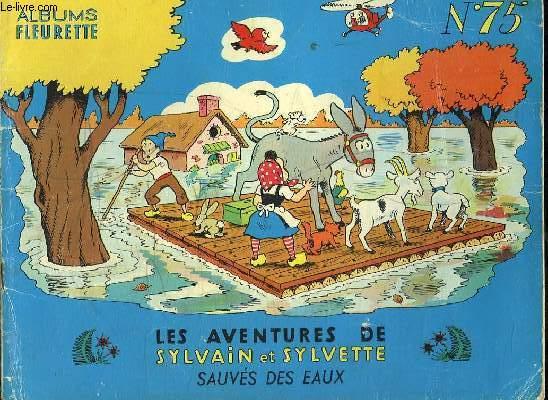 ALBUMS FLEURETTE N ° 75. LES AVENTURES DE SYLVAIN ET SYLVETTE.  SAUVES DES EAUX.