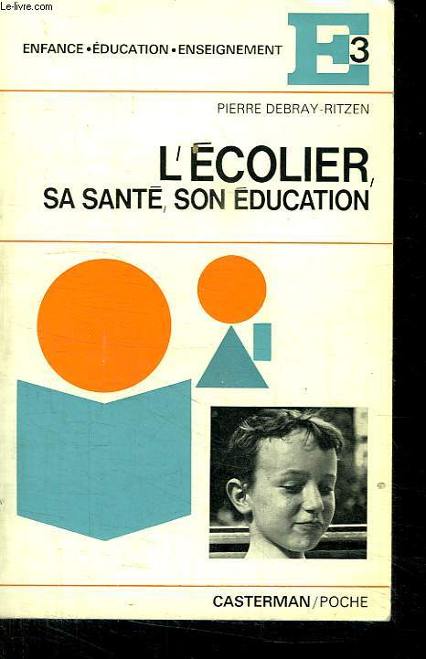 L ECOLIER SA SANTE SON EDUCATION.