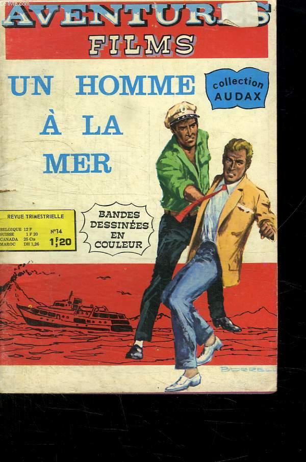 AVENTURES FILMS N° 14. UN HOMME A LA MER.