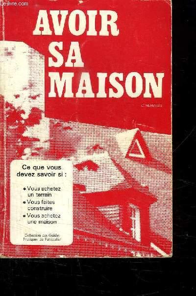 AVOIR SA MAISON.