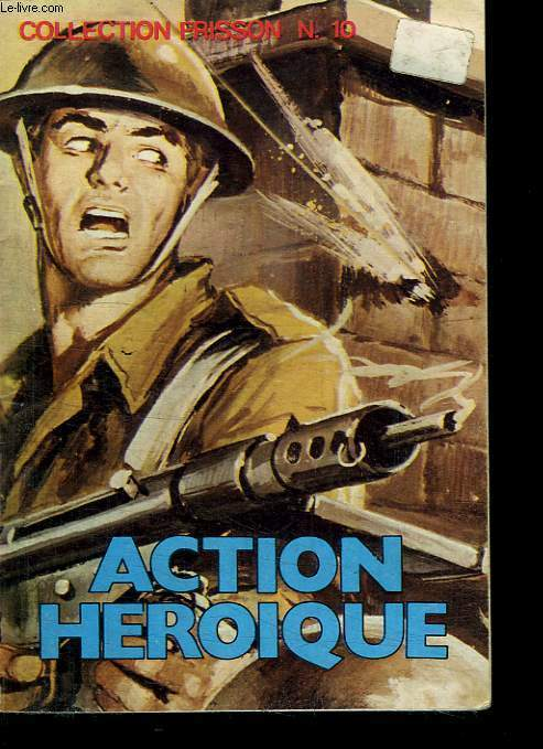 COLLECTION FRISSON N° 10. ACTION HEROIQUE .