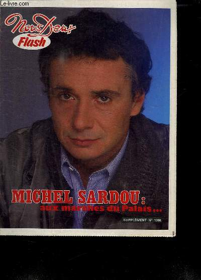 NOUS DEUX FLASH. SUPPLEMENT N° 1966. SOMMAIRE: MICHEL SARDOU.  LE PHENOMENE STAR TREK. PIERRE BELLEMARE.