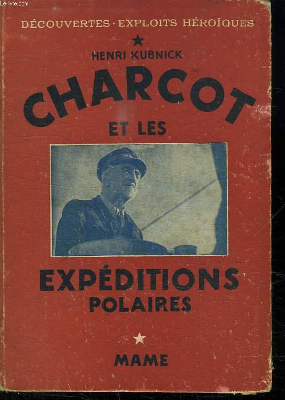 CHARCOT ET LES EXPEDITIONS POLAIRES.