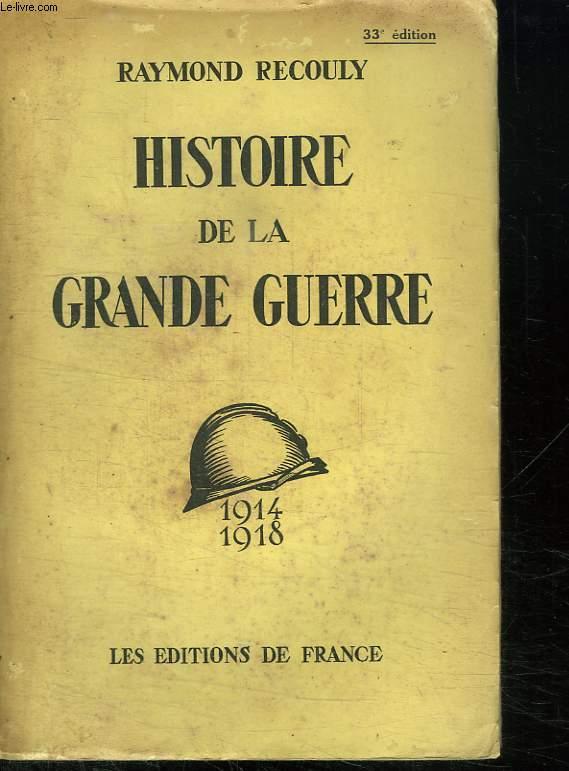 HISTOIRE DE LA GRANDE GUERRE 1914 - 1918.