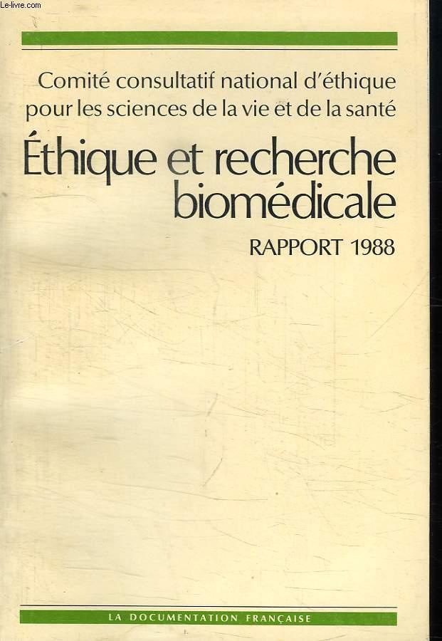 ETHIQUE ET RECHERCHE BIOMEDICALE. RAPPORT 1988.