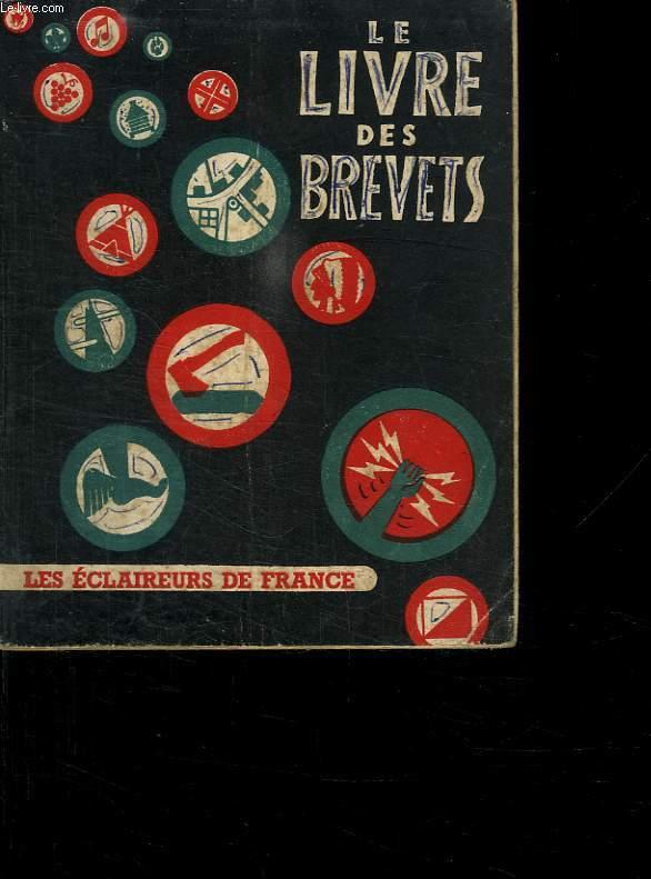 LE LIVRE DES BREVETS. LES ECLAIREURS DE FRANCE. OUVRAGE DE TRAVAIL.