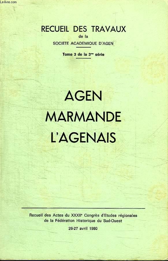 RECEUIL DES TRAVAUX . TOME 3 SERIE 3. AGEN. MARMANDE L AGENAIS.