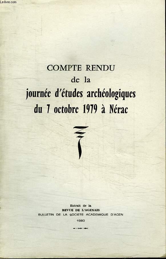 COMPTE RENDU DE LA JOURNEE D ETUDES ARCHEOLOGIQUES DU 7 OCTOBRE 1979 A NERAC. EXTRAIT DE LA REVUE DE L AGENAIS.