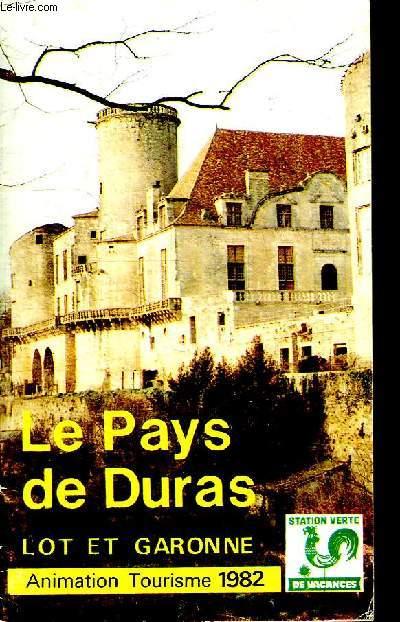 LE PAYS DE DURAS. LOT ET GARONNE. ANIMATION TOURISME 1982.