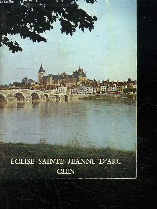 EGLISE SAINTE JEANNE D ARC. GIEN.
