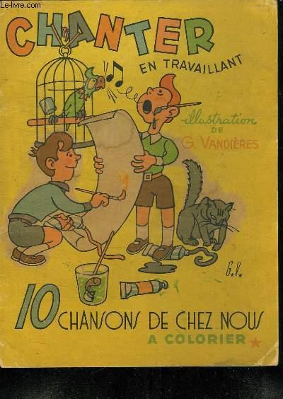 CHANTER EN TRAVAILLANT. 10 CHANSONS DE CHEZ NOUS A COLORIER.