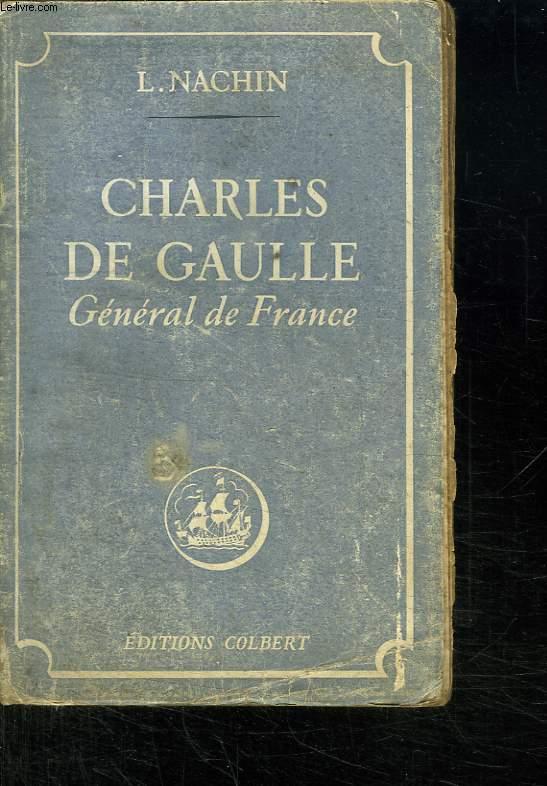 CHARLES DE GAULLE. GENERAL DE FRANCE.