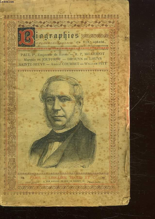 BIOGRAPHIES DU XIX SIECLE. PAUL IER EMPEREUR DE RUSSIE. RP MILLERIOT. DROUYN DE LHUYS. SAINTE BEUVE. WILLIAM PITT.
