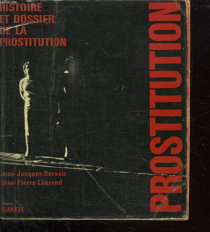 HISTOIRE ET DOSSIER DE LA PROSTITUTION.