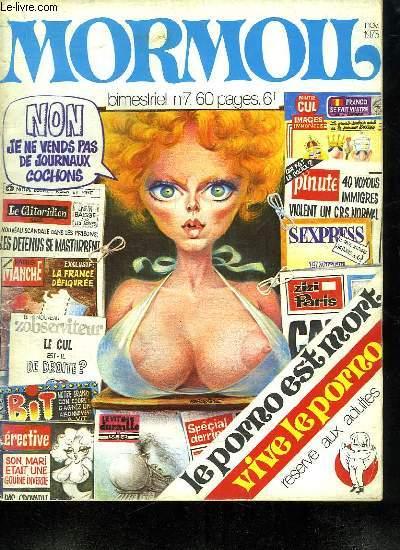 MORMOIL N° 7. NOVEMBRE 1975. SOMMAIRE: UN FOURRE TOUS TOUS PORNOS. L OEIL AU GOULOT. SALE GOSSE...