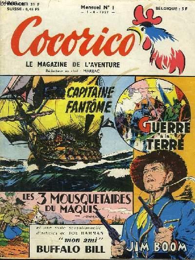 COCORICO. N° 1. LA MAGAZINE DE L AVENTURE. CAPITAINE FANTOME. GUERRE A LA TERRE. LES 3 MOUSQUETAIRES DU MAQUIS...
