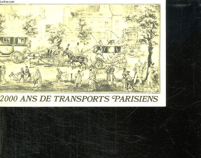 2000 ANS DE TRANSPORT PARISIENS.