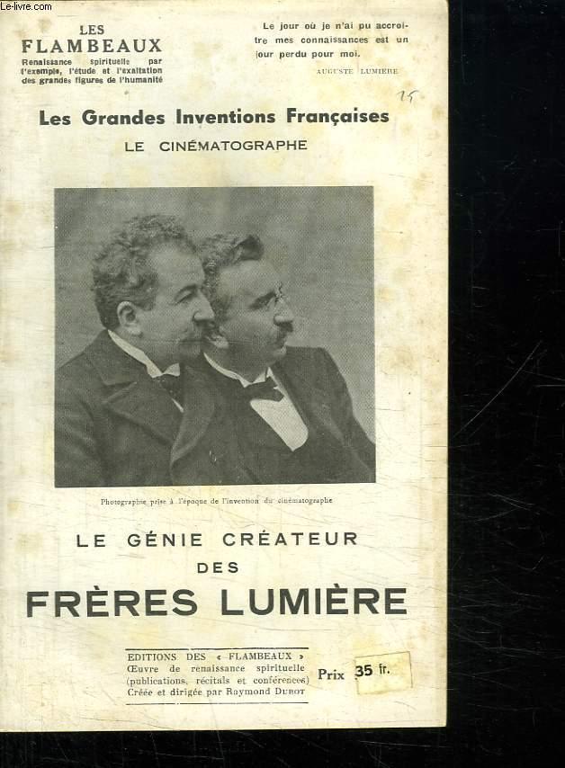 LES GRANDES INVENTIONS FRANCAISES. LE CINEMATOGRAPHES. LE GENIE CREATEUR DES FRERES LUMIERE.
