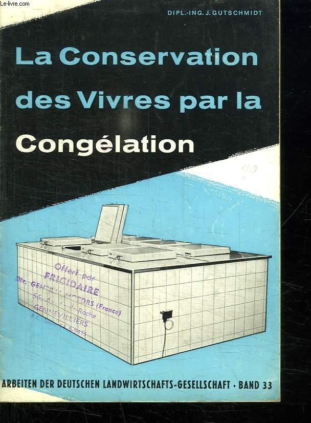 LA CONSERVATION DES VIVRES PAR LA CONGELATION.