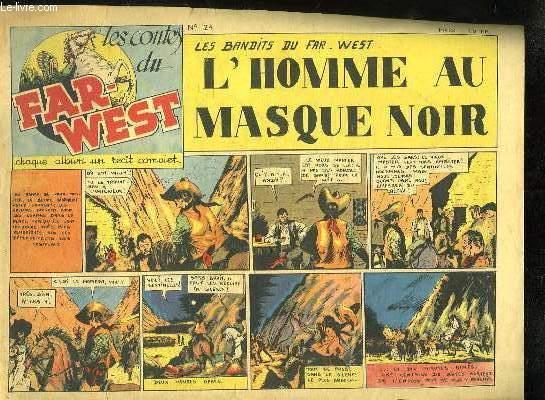 LES CONTES DU FAR WEST N° 24. LES BANDITS DU FAR WEST L HOMME AU MASQUE NOIR.