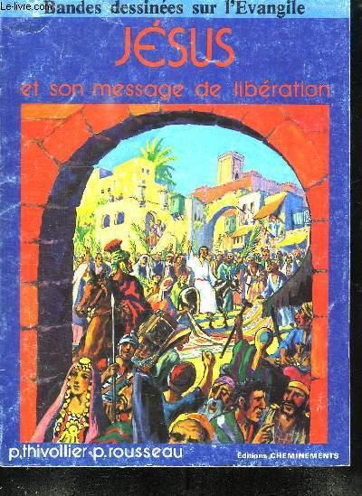 BANDES DESSINES SUR L EVANGILE. JESUS ET SON MESSAGE DE LIBERATION.