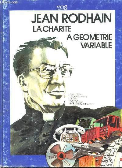 JEAN RODHAIN LA CHARITE A GEOMETRIE VARIABLE.