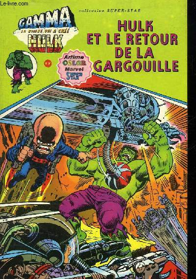 GAMMA LA BOMBE QUI A CREE HULK N° 5. HULK ET LE RETOUR DE LA GARGOUILLE.