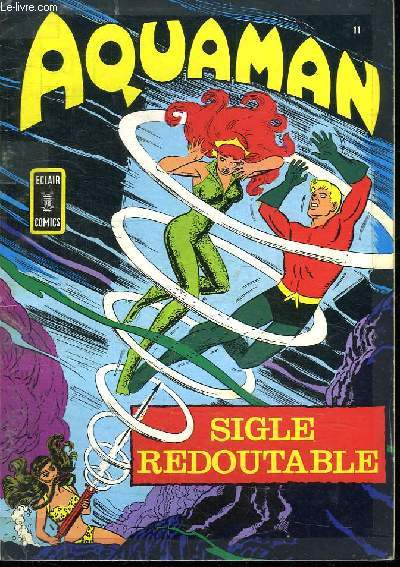AQUAMAN N° 11. SIGLE REDOUTABLE.